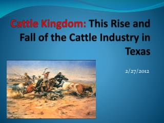 Cattle Kingdom:  This Rise and Fall of the Cattle Industry in Texas