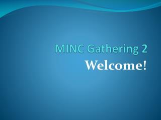 MINC Gathering 2