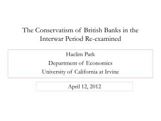 The Conservatism of British Banks in the Interwar Period Re-examined