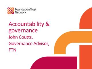 Accountability & governance John Coutts , Governance Advisor, FTN