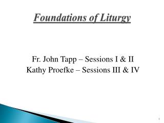 Foundations of Liturgy