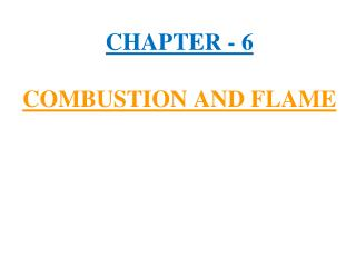 CHAPTER - 6 COMBUSTION AND FLAME