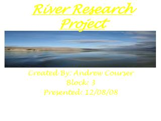 River Research Project