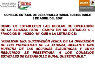 CONSEJO ESTATAL DE DESARROLLO RURAL SUSTENTABLE 3 DE ABRIL DEL 2007