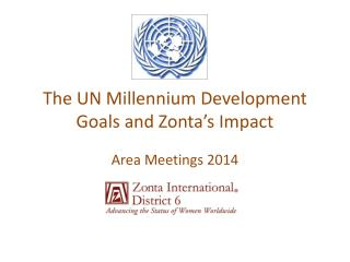 The UN Millennium Development Goals and Zonta's Impact