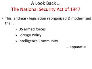 A Look Back …  The National Security Act of 1947
