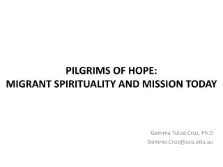 PILGRIMS OF HOPE: MIGRANT SPIRITUALITY AND MISSION TODAY
