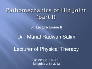 Pathomechanics of Hip Joint (part  I)