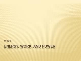 Energy, Work, and Power