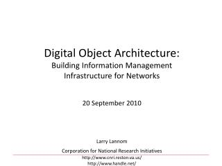Digital Object Architecture: Building Information Management Infrastructure for Networks