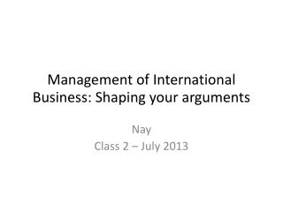 Management of International Business: Shaping your arguments