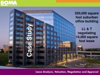 250,000 square foot suburban office building LL & T negotiating 10,000 square foot lease