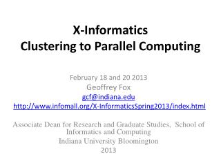 X-Informatics  Clustering to Parallel Computing