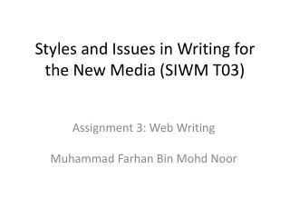 Styles and Issues in Writing for the New Media (SIWM T03)