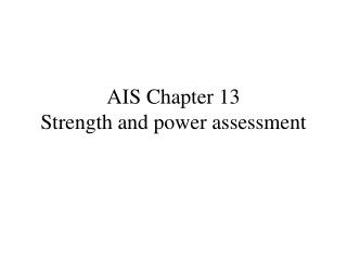 AIS Chapter 13 Strength and power assessment