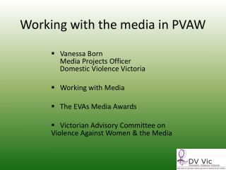 Working with the media in PVAW
