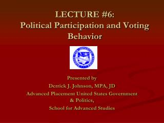 LECTURE #6:  Political Participation and Voting Behavior