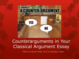 Counterarguments in Your Classical Argument Essay