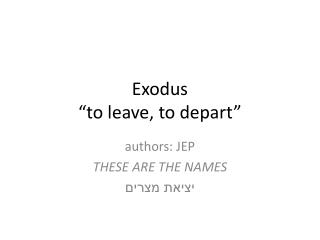 "Exodus ""to leave, to depart"""