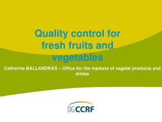 Catherine BALLANDRAS – Office for the  markets of  vegetal products  and drinks