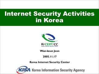 Internet Security Activities in Korea