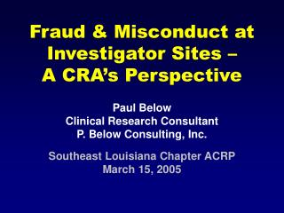 Fraud & Misconduct at Investigator Sites –  A CRA's Perspective