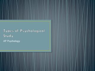Types of Psychological Study