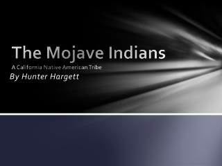 The Mojave Indians A California Native American Tribe