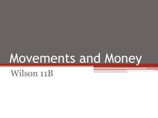 Movements and Money