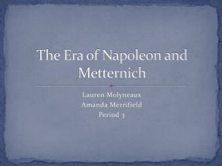 The Era of Napoleon and Metternich