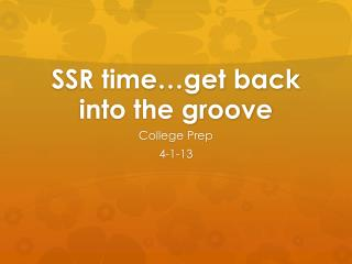 SSR time…get back into the groove