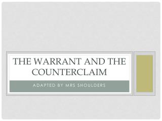 The Warrant and The Counterclaim