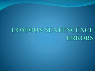COMMON SENTENCENCE ERRORS