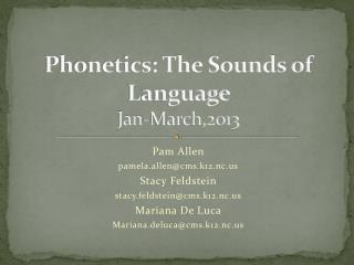 Phonetics: The Sounds of Language  Jan-March,2013