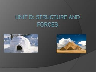 Unit d: Structure and forces