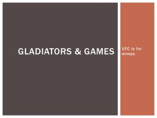 Gladiators & Games