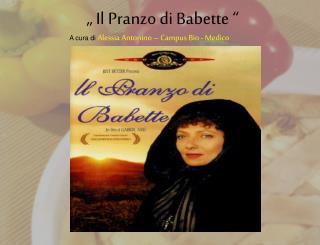 """"""" Il  Pranzo  di Babette """""""