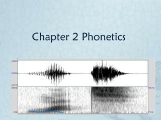 Chapter 2 Phonetics