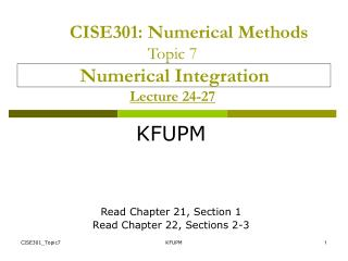 CISE301 : Numerical Methods Topic 7 Numerical Integration  Lecture 24-27