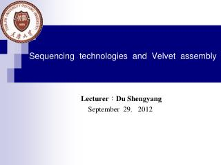 Sequencing  technologies and   Velvet  a ssembly