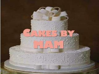 Cakes by MAM