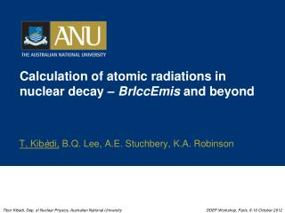 Calculation of atomic radiations in nuclear decay –  BrIccEmis  and beyond