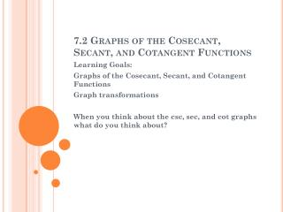 7.2 Graphs of the Cosecant, Secant, and Cotangent Functions