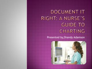 Document it right: A Nurse's Guide to charting