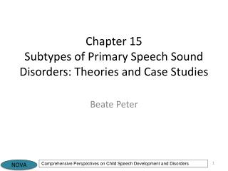 Chapter  15 Subtypes of Primary Speech Sound Disorders: Theories and Case Studies