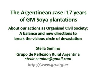 The Argentinean case: 17 years of GM Soya plantations