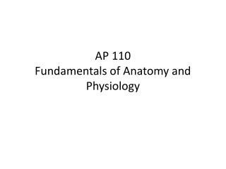 AP 110 Fundamentals of Anatomy and Physiology