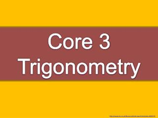 Core 3  Trigonometry