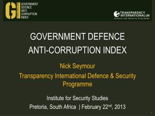 GOVERNMENT DEFENCE  ANTI-CORRUPTION INDEX Nick Seymour