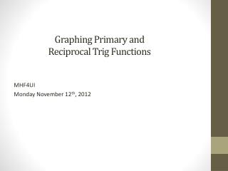 Graphing Primary and  Reciprocal Trig Functions